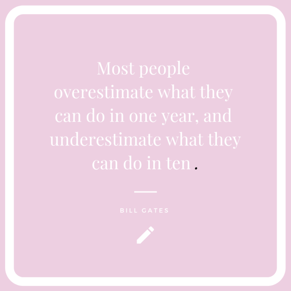 Most people overestimate what they can do in one year, and underestimate what they can do in ten ..png